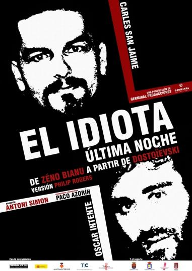 El idiota, última noche/L'idiota, darrera nit