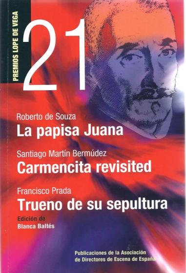 La papisa Juana; Carmencita revisted; Trueno de su sepultura