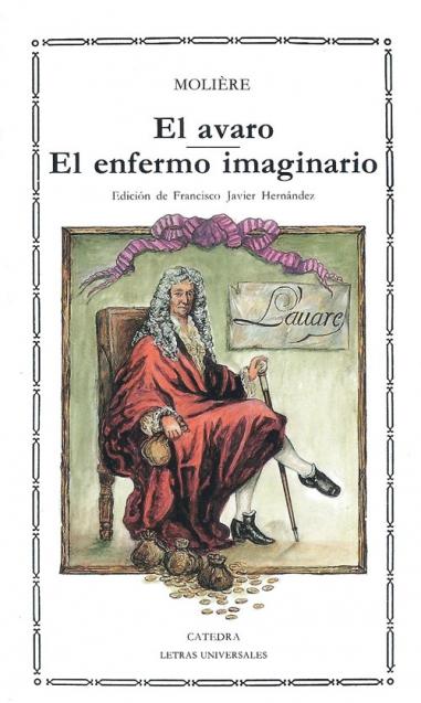 El avaro; El enfermo imaginario