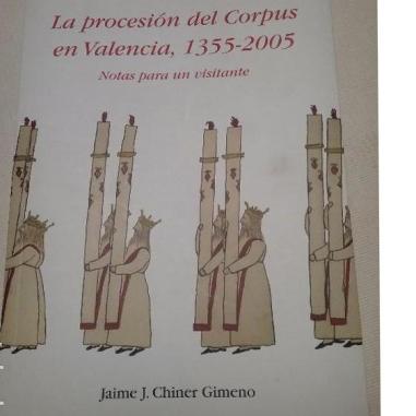 La procesión del Corpus en Valencia, 1355-2005