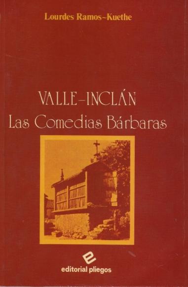 Valle-Inclán: Las comedias bárbaras