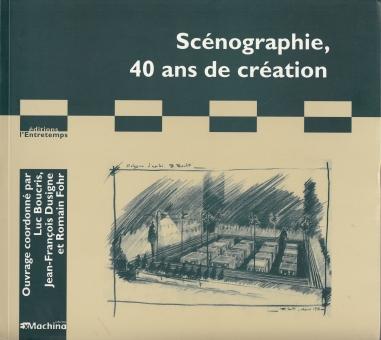 Scénographie, 40 ans de création