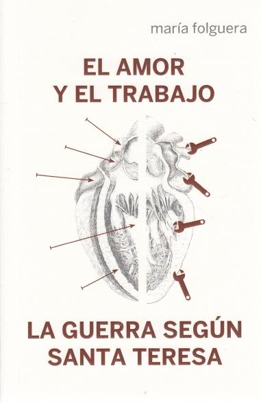 El amor y el trabajo; La guerra según Santa Teresa