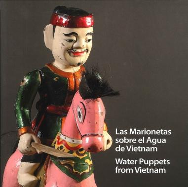 Water puppets from Vietnam / Las marionetas sobre el agua de Vietnam