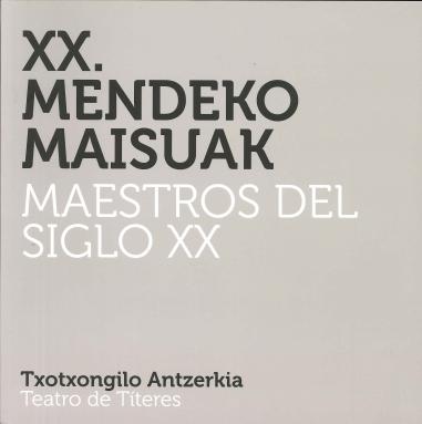 Maestros del siglo XX / XX. Mendeko maisuak