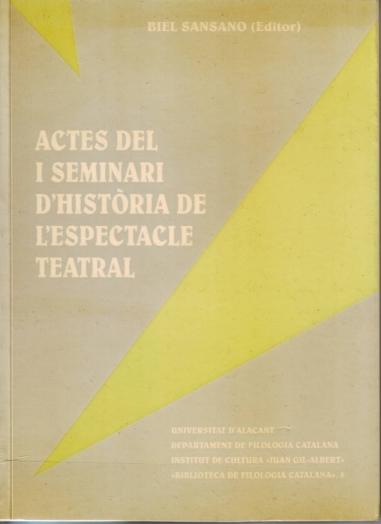 Actes del I Seminari d'Historia de'Espectacle Teatral